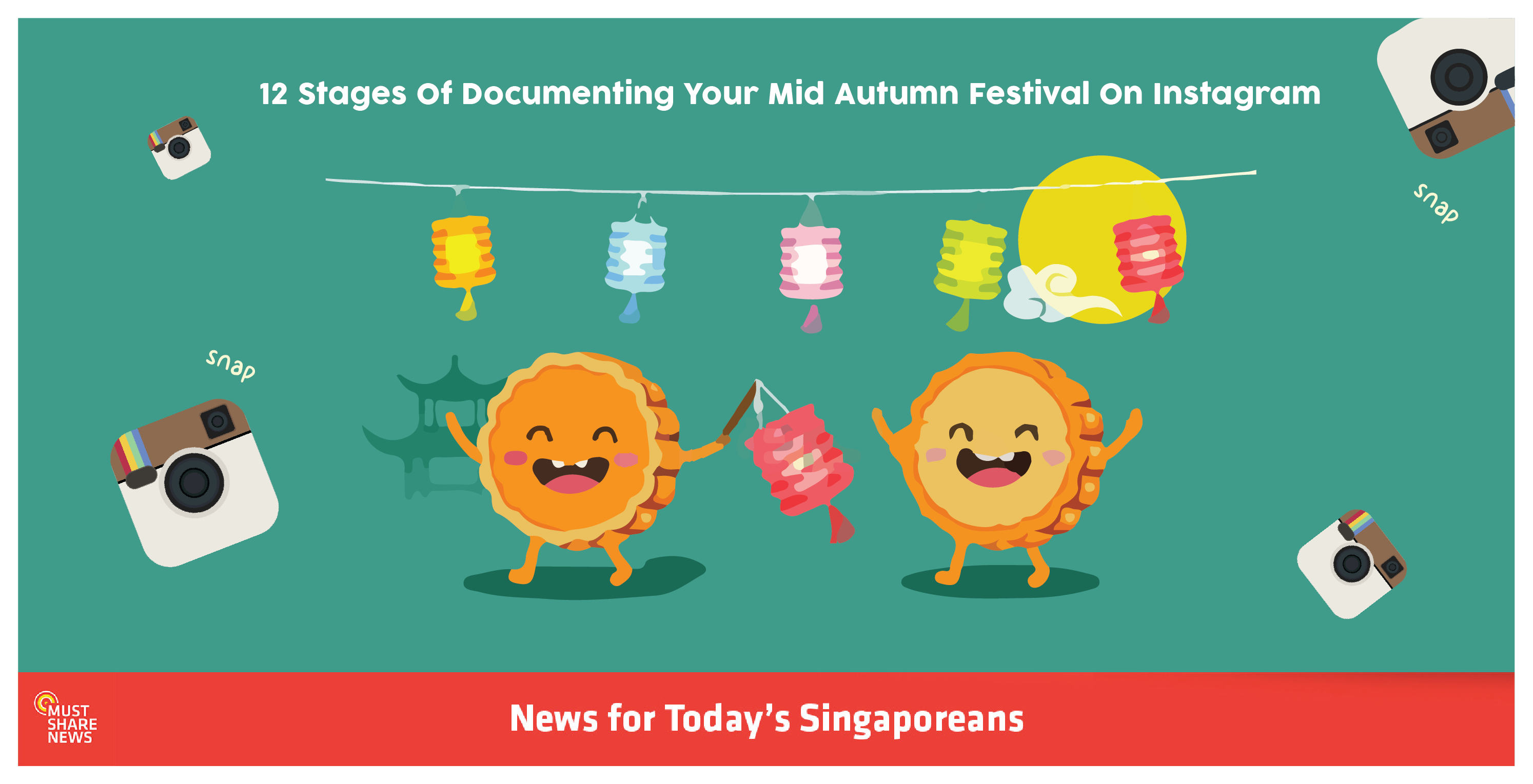 12 Stages Of Documenting Your Mid Autumn Festival On Instagram