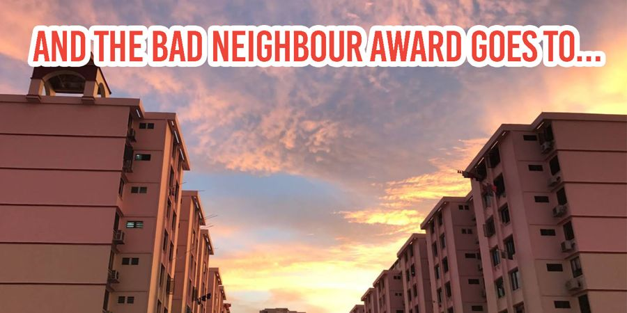 8 HDB Neighbours From Hell We Hope You'll Never Encounter In