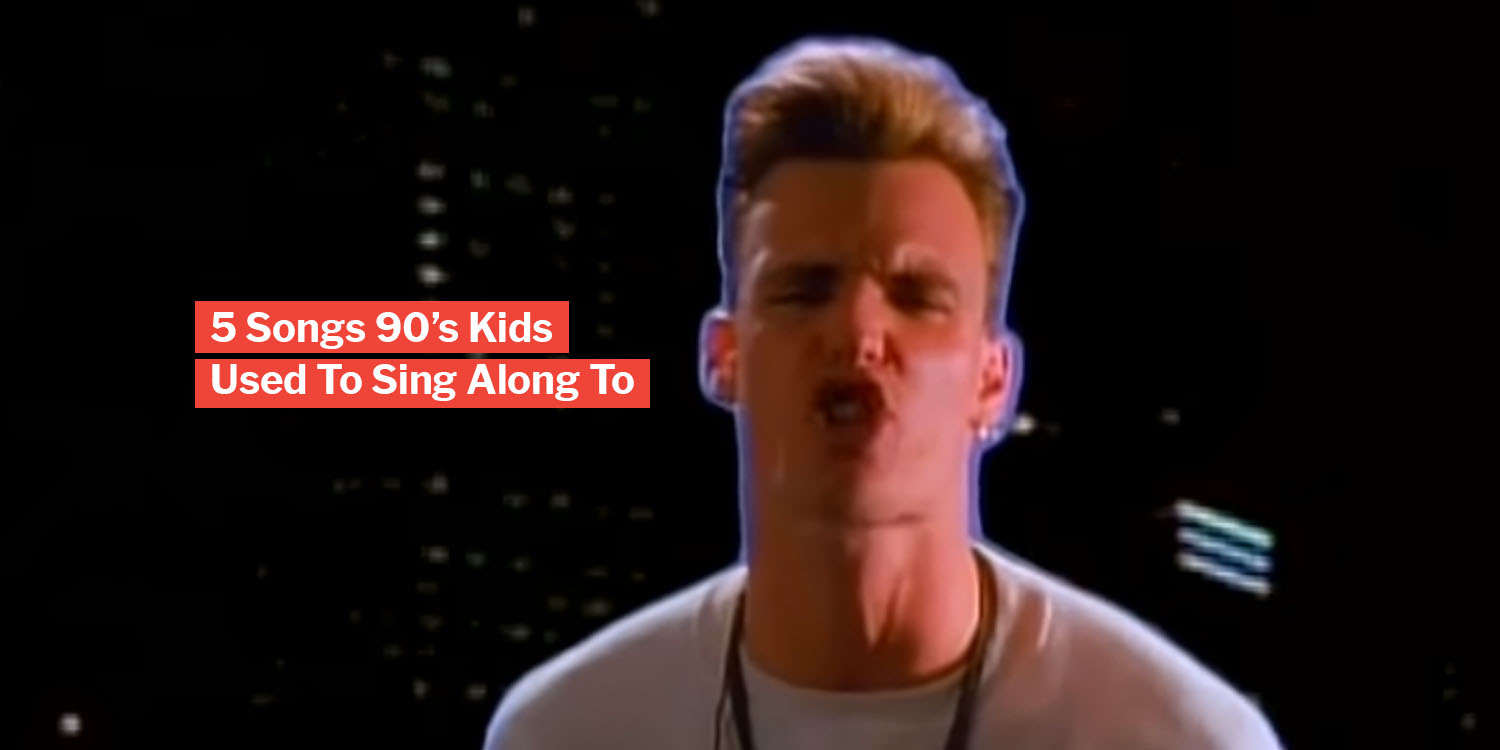 5 Songs 90's Kids Used To Sing Along To